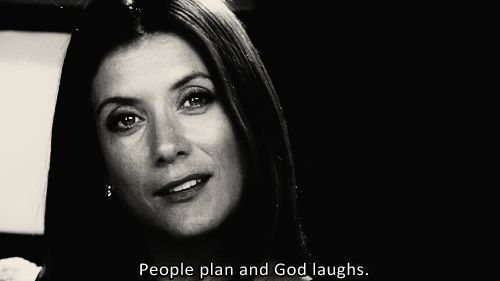 People plan and God laughs... Greys anatomy / Private Practice.