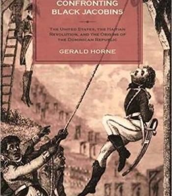 Confronting Black Jacobins: The U.S. The Haitian Revolution And The Origins Of The Dominican Republic PDF