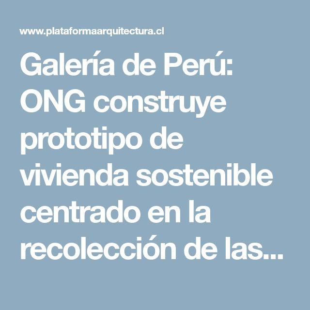 Galería de Perú: ONG construye prototipo de vivienda sostenible centrado en la recolección de las aguas-lluvia - 1