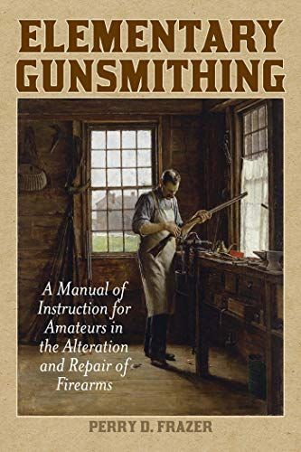 DOWNLOAD PDF] Elementary Gunsmithing A Manual of Instruction for