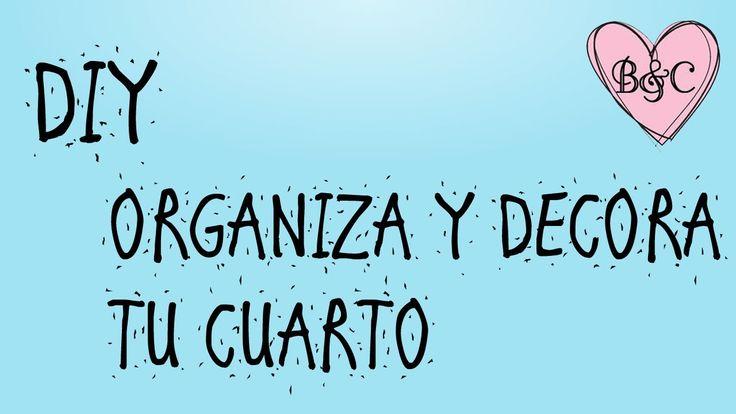 DIY ORGANIZA Y DECORA TU CUARTO