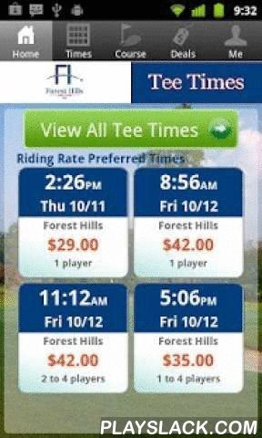 Forest Hills Tee Times  Android App - playslack.com , The Forest Hills Golf Club app includes custom tee time bookings with easy tap navigation and booking of tee times. The app also supports promotion code discounts with a deals section, course information and an account page to look up past reservations and share these reservations with your playing partners via text and email.