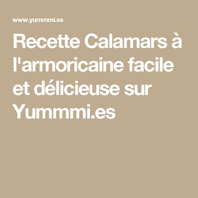 Recette Calamars à l'armoricaine facile et délicieuse sur Yummmi.es