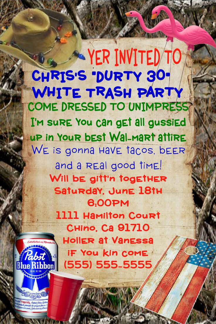White Trash Party Birthday Invitations, to place orders or follow me of Facebook please click on the image twice.
