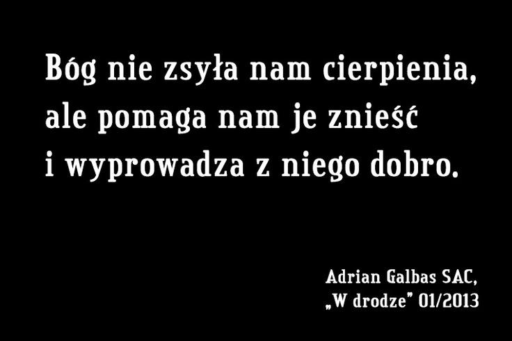 Adrian Galbas SAC o Bogu i cierpieniu #cytat #Wdrodze