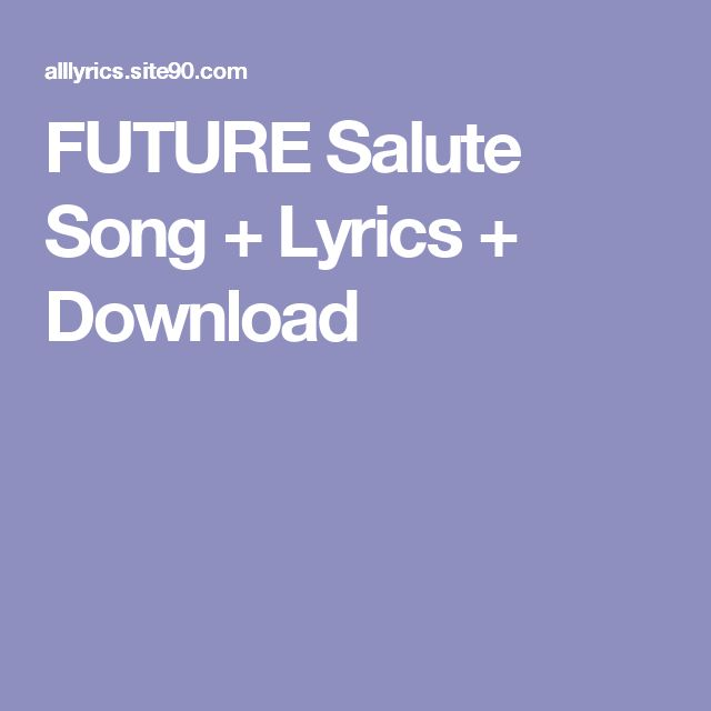FUTURE Salute Song + Lyrics + Download