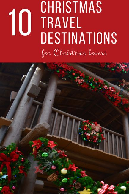 Christmas Travel Destinations for Christmas Lovers - The best holiday experiences around the world for travelers who love Christmas.