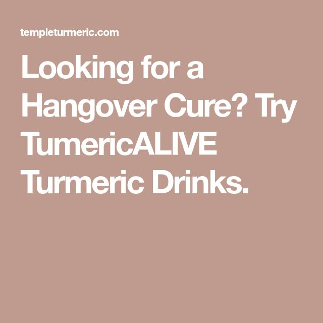 Looking for a Hangover Cure? Try TumericALIVE Turmeric Drinks.