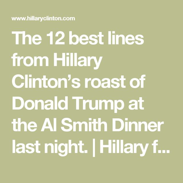 The 12 best lines from Hillary Clinton's roast of Donald Trump at the Al Smith Dinner last night. | Hillary for America