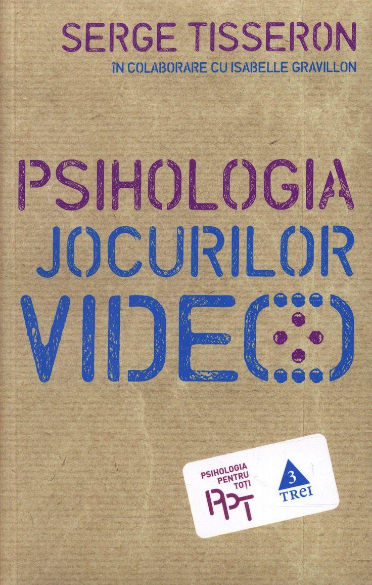 Serge Tisseron, Isabelle Gravillon  - Psihologia jocurilor video -