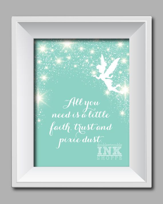 Faith Trust & Pixie Dust  quote from Peter Pan by DoubleTroubleInk, $18.00