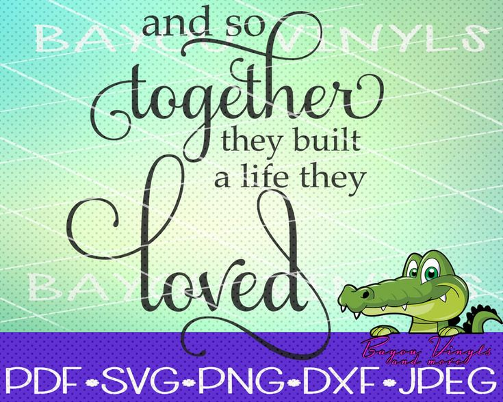 Download And so together they built a life they loved svg, Wood ...