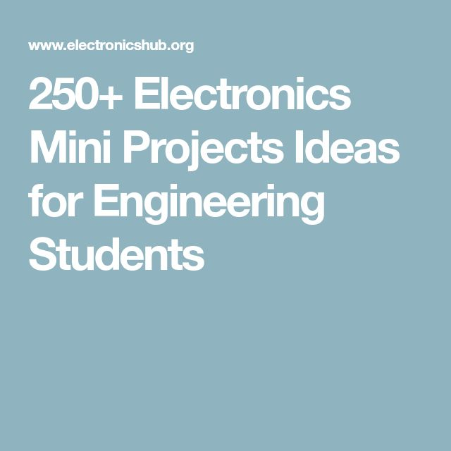 250+ Electronics Mini Projects Ideas for Engineering Students