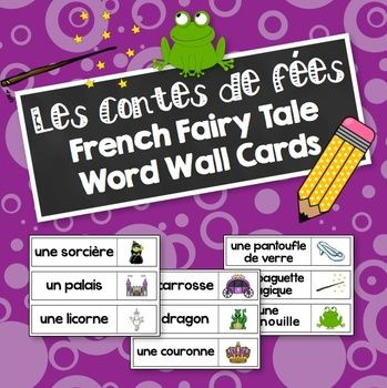 Les contes de fées - French Fairy Tale Word Wall Cards: 42 fairy tale vocabulary words with vibrant illustrations. These cards come in two sizes: 3 per letter sized page or 2 per page.