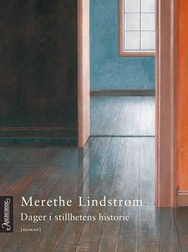 Merethe Lindstrøm - Dager i stillhetens historie