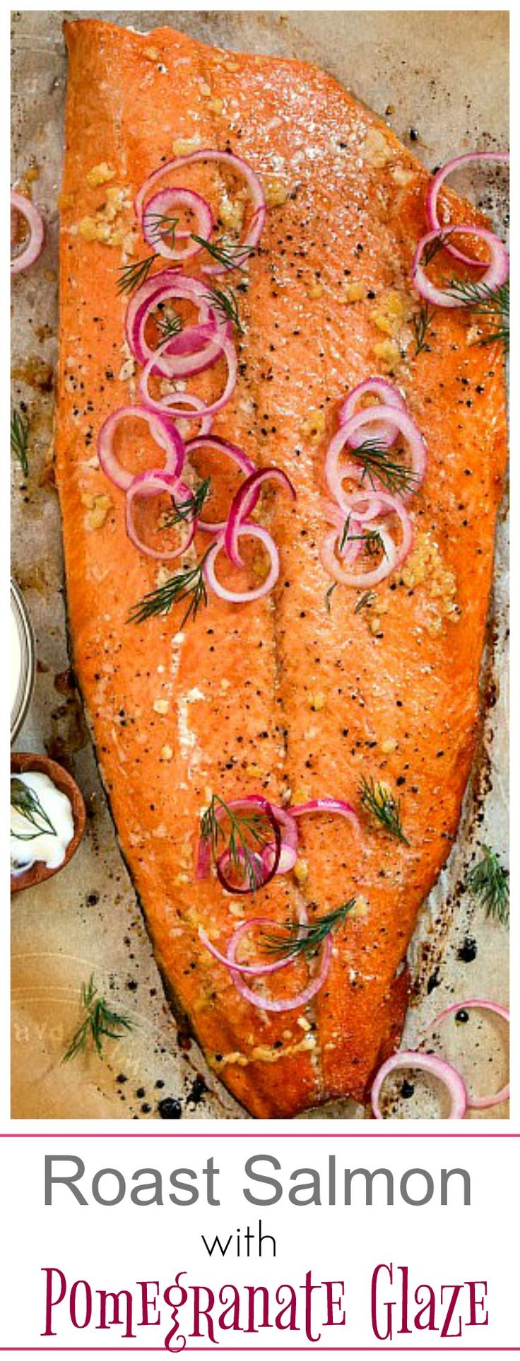Tangy pomegranate glaze on roast salmon topped with quick pickled onions and a scoop of herb mayo. From Simply Fresh Dinners!