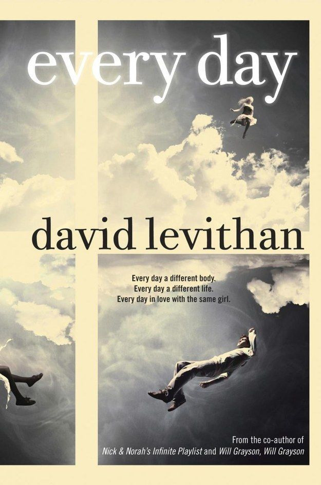Every Day by David Levithan | 27 Seriously Underrated Books Every Book Lover Should Read