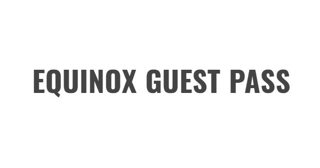 EQUINOX GUEST PASS FREE TRIAL | Fitness Membership Prices