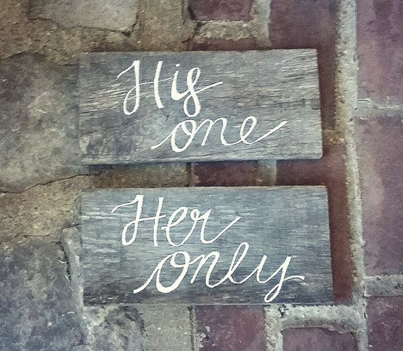 Wedding Signs/His One Her Only Wedding Signs/Wood Wedding Signs/Rustic Wedding Decor/Wedding Chair Signs/Rustic Chair Signs/Shabby Chic