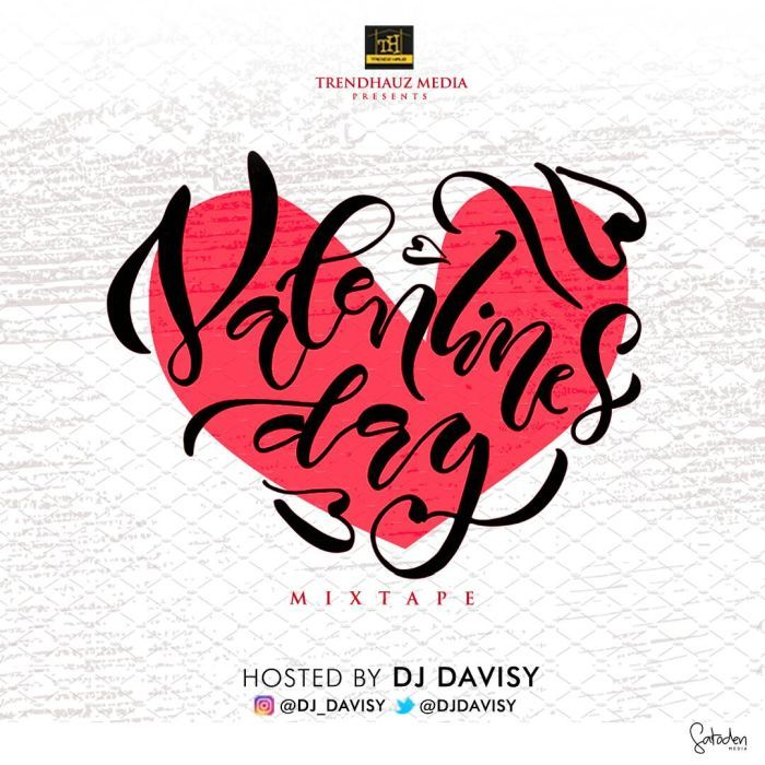 "After releasing ""Shaku Shaku"" mixtape few days ago, DJ Davisy decided to drop another mixtape which he titles ""Valentine's Day Mixtape"".  The mixtape houses dope and lovely naija and foreign love songs.  Tracklist  1. Sean Tizzle – Afro Love 2. W!zk!d – Sweet Love 3. M.I Abaga Ft. Nonso Amadi – Playlist 4. Wurld x washly Fire x Shizzi – Show You Off 5. Sauce Prince – Say You Love Me 6.   #[Mixtape]DJDavisy–Valentine'sDayMix"