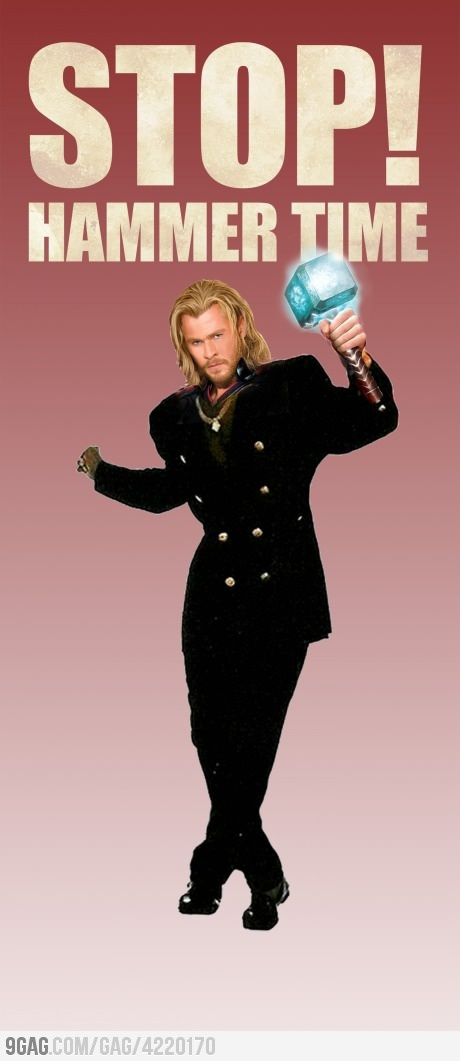 Stop! Hammer time!Geek, Chris Hemsworth, Avengers, Laugh, Funny Stuff, Hammer Time, Humor, Things, Thor