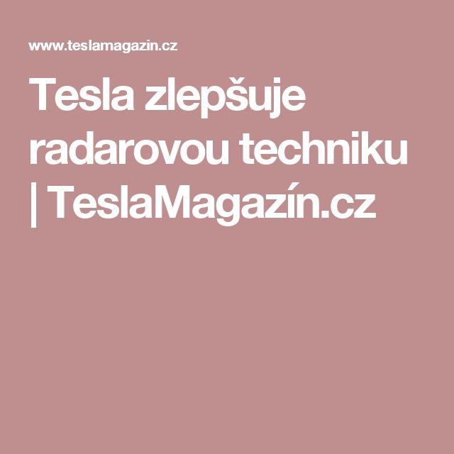 Tesla zlepšuje radarovou techniku | TeslaMagazín.cz
