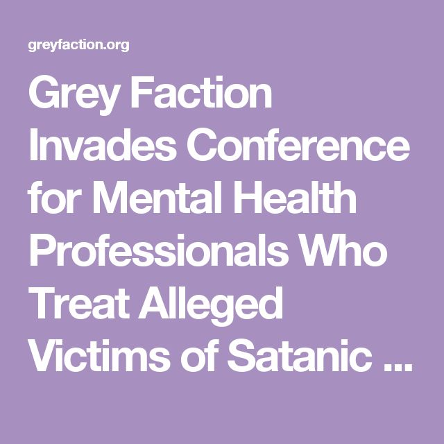 Grey Faction Invades Conference for Mental Health Professionals Who Treat Alleged Victims of Satanic Ritual Abuse – Grey Faction