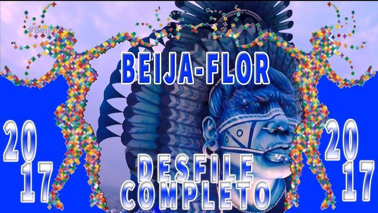 BEIJA-FLOR DE NILÓPOLIS 2017 - DESFILE COMPLETO