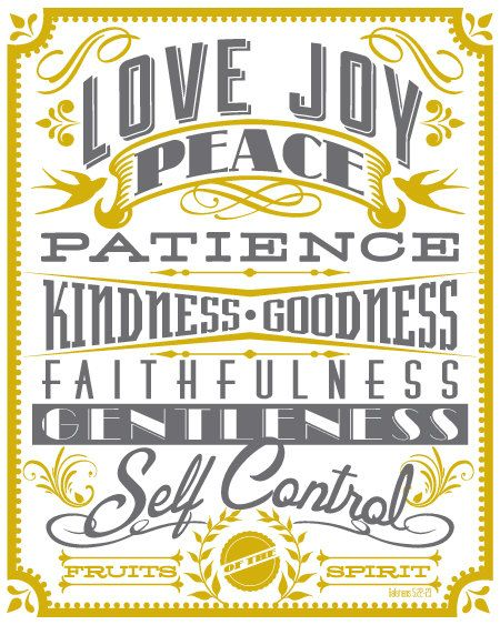 Fruit of the HOLY SPIRIT--proof HE abides in us . . . Love, Joy, Peace, Patience, Kindness, Goodness, Faithfulness, Gentleness, Self-Control . . . there is no law against any one of these  spiritual qualities!  If we are led by the SPIRIT of GOD, then we are Children of the MOST HIGH!
