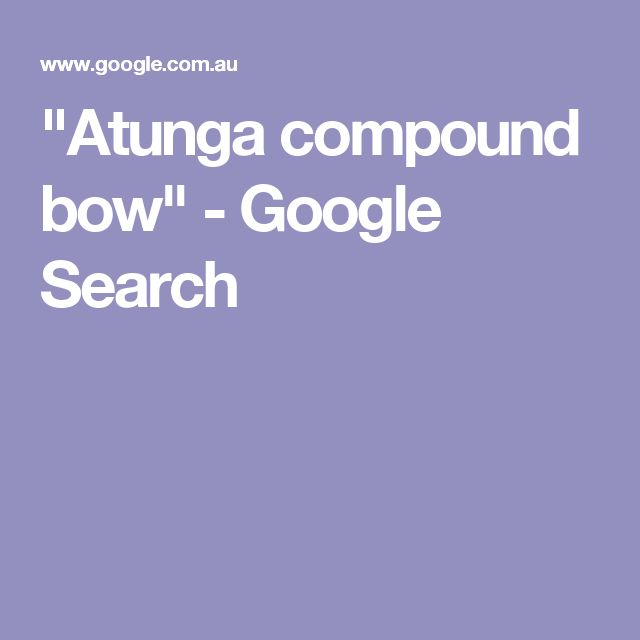 """Atunga compound bow"" - Google Search"