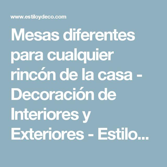 Mesas diferentes para cualquier rincón de la casa - Decoración de Interiores y Exteriores - EstiloyDeco