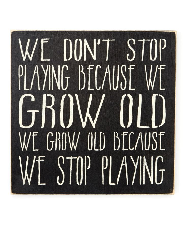 Look at this 'We Grow Old Because We Stop Playing' Wall Art on #zulily today!