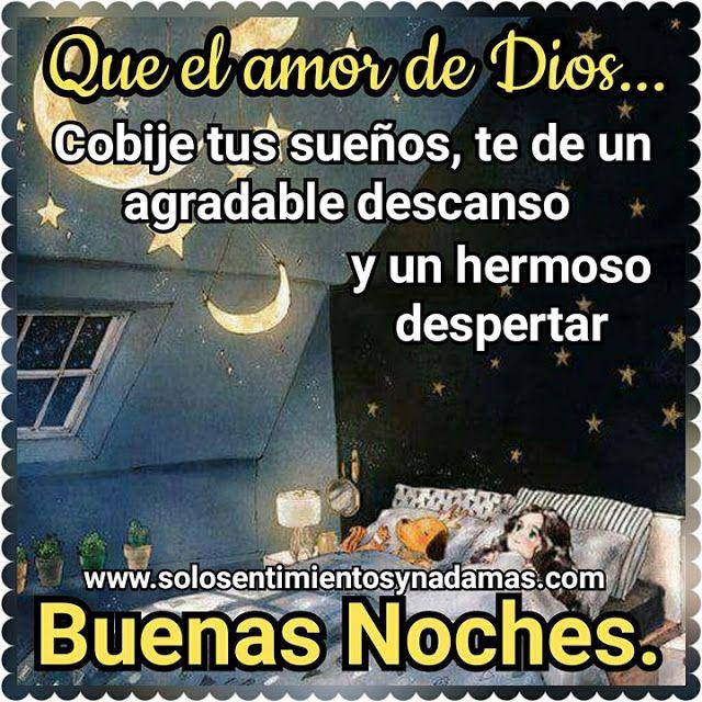 Buenas Noches Que El Amor De Dios Cobije Tus Suenos Buenas