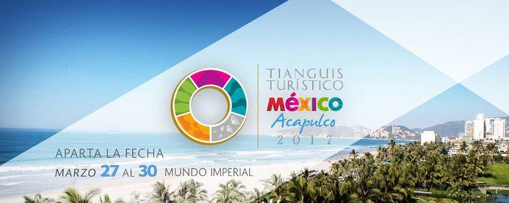 Inicio | TIANGUIS TURÍSTICO MÉXICO 2017