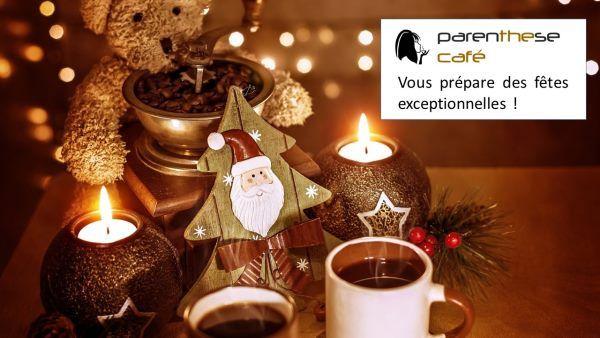 Parenthese Café vous prépare des fêtes exceptionnelles !