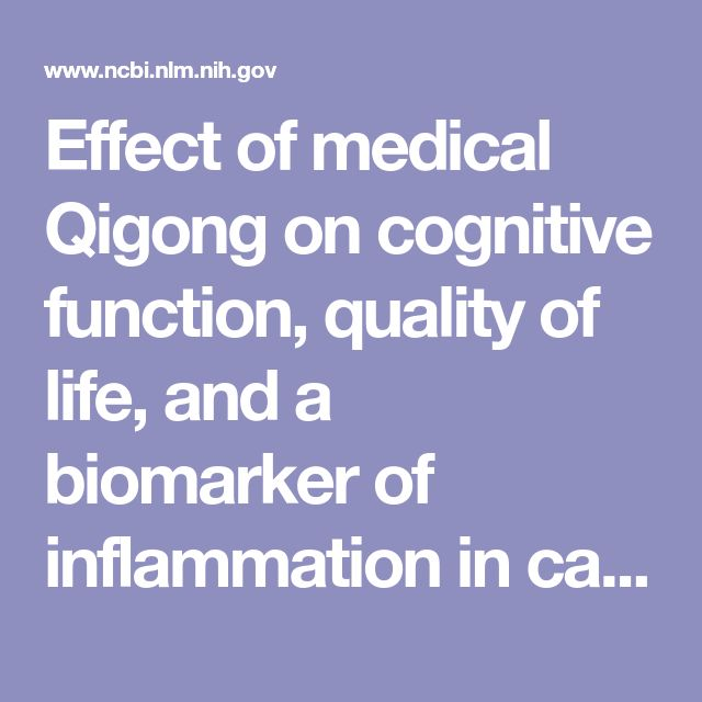 Effect of medical Qigong on cognitive function, quality of life, and a biomarker of inflammation in cancer patients: a randomized controlled trial. - PubMed - NCBI