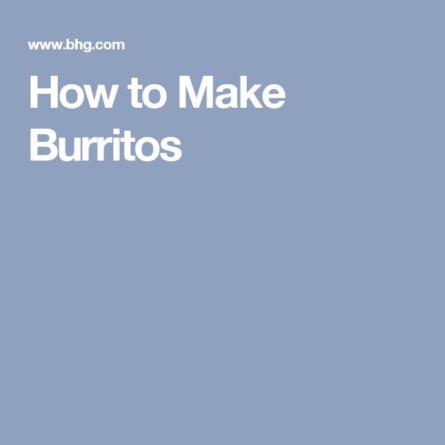 How to Make Burritos