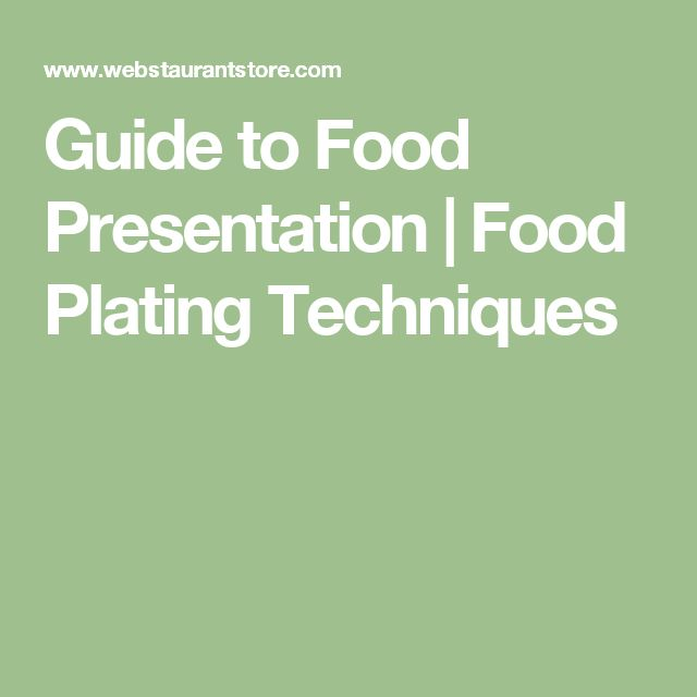 Guide to Food Presentation | Food Plating Techniques
