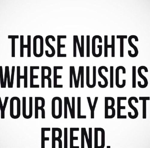 Music Quote. Music Is There For You Through Everything And