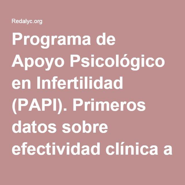 Programa de Apoyo Psicológico en Infertilidad (PAPI). Primeros datos sobre efectividad clínica a través del estudio de un caso
