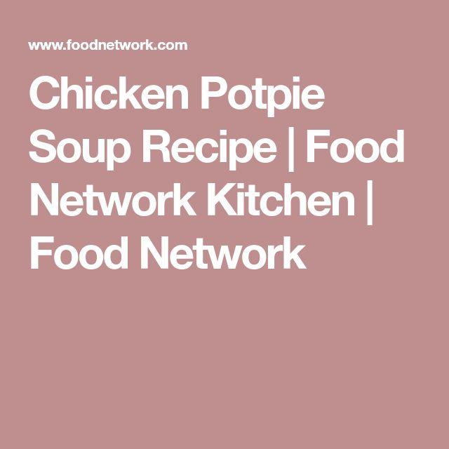 Chicken Potpie Soup Recipe | Food Network Kitchen | Food Network