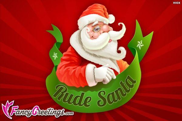 Rude Santa Greetings