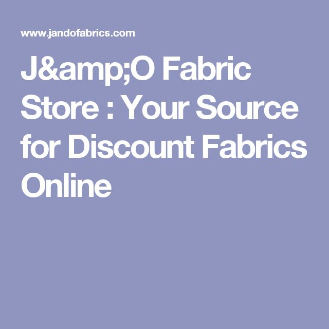 J&O Fabric Store : Your Source for Discount Fabrics Online