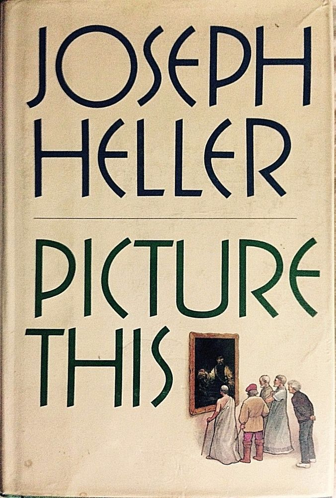 Joseph Heller, Picture This, 1st print hardcover historical novel 1978 wi DJ VG