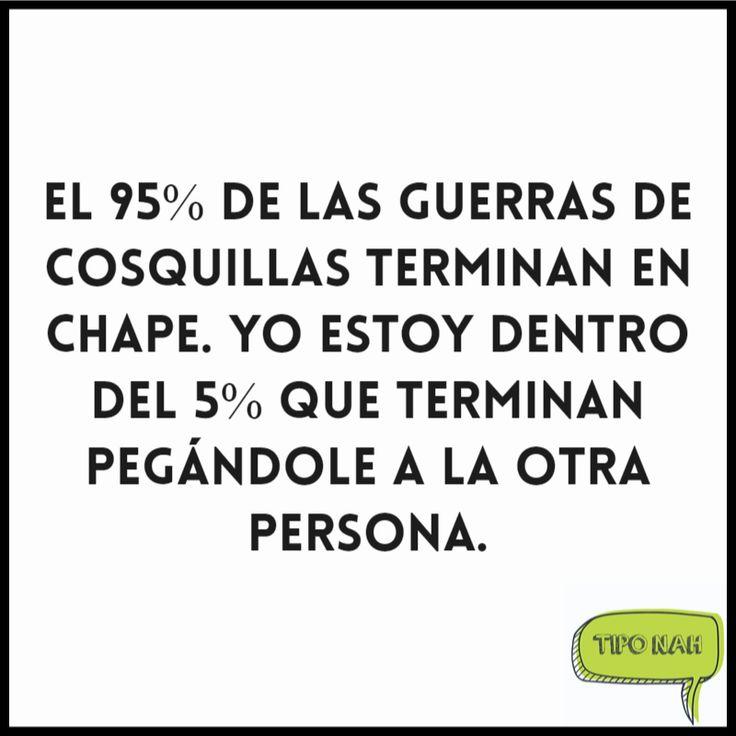 El 95% de las guerras de cosquillas terminan en chape. Yo estoy dentro del 5% que terminan pegándole a la otra persona.  #tipo #toquedehumor