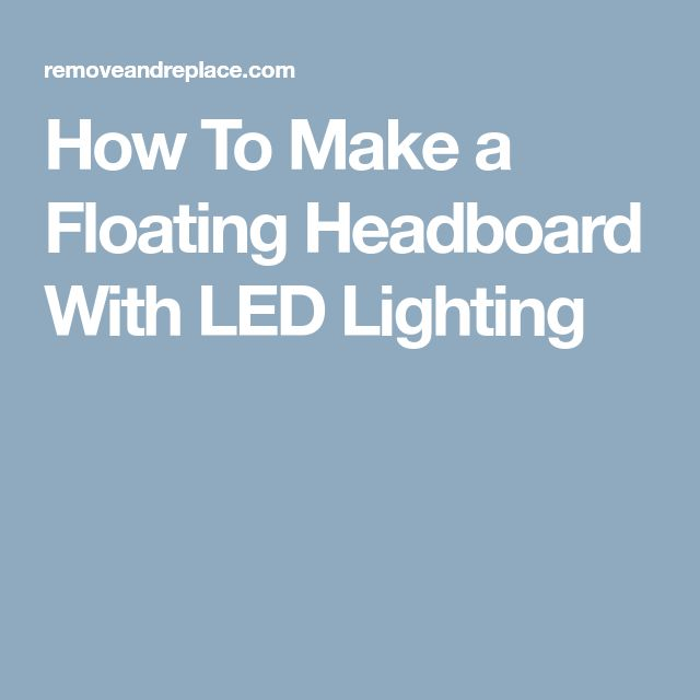 Best 25+ Floating headboard ideas on Pinterest | Head ...