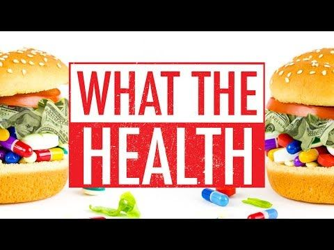 'What the Health' Documentary Review & What You Need to Know - MASSIVE Corruption Exposed - YouTube