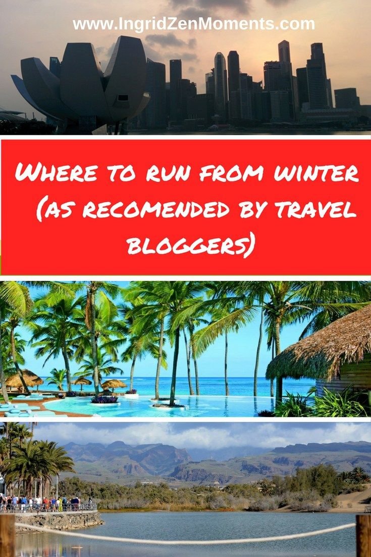 Top Winter Escapes| IngridZenMoments| Where to run from winter| Top warm destination in winter