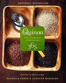 Quinoa 365: The Everyday Superfood by Carolyn Hemming and Patricia Green. Get this eBook on #Kobo: http://www.kobobooks.com/ebook/Quinoa-365-The-Everyday-Superfood/book-Zb52GotiOEeyLFFUP4ESQw/page1.html