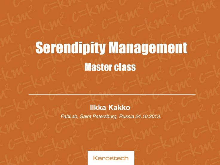 serendipity-management-master-class-in-fab-lab-st-pete-2410 by Ilkka Kakko via Slideshare